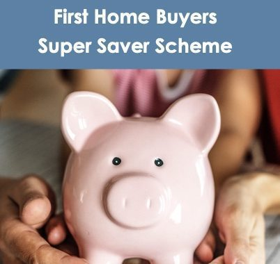 Saving A Home Deposit Using The First Home Super Saver Scheme