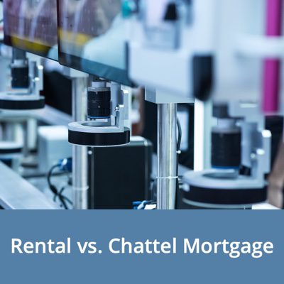 Equipment Rental or Chattel Mortgage - Choose the right product